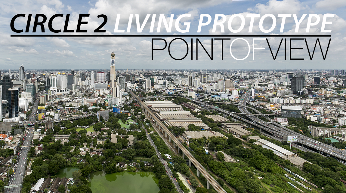 สัมผัสวิวมักกะสันมุมสูงแบบเปิดโล่งจาก Circle 2 Living Prototype [Point of View ตอนที่ 21]