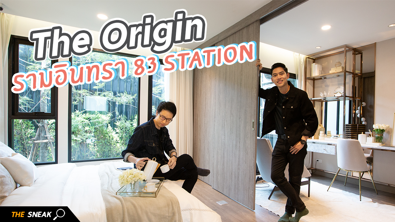 The Sneak EP.43 – The Origin Ramintra 83 Station